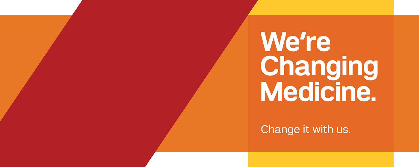 We're Changing Medicine. Change it with us.
